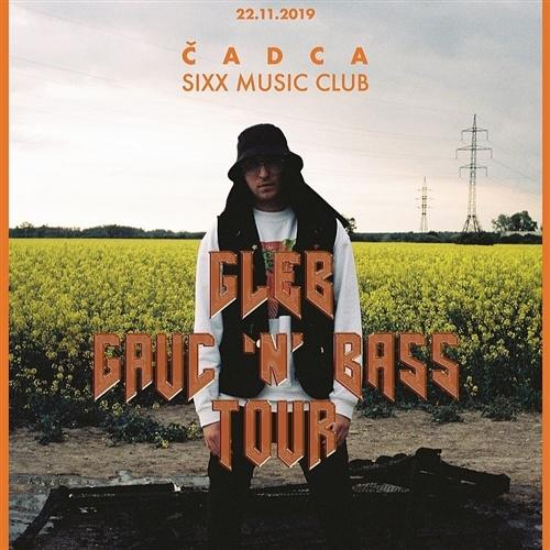 GLEB gauc n bass tour